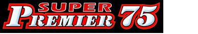 SUPER PREMIER 75