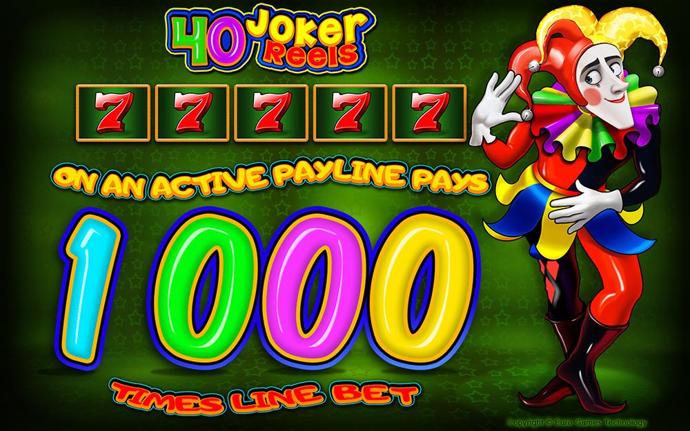 40 Joker Reels